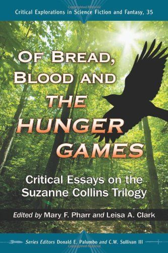 best hunger games ebook ideas hunger games of b blood and the hunger games critical essays on the suzanne collins trilogy critical explorations in science fiction and fantasy donald e