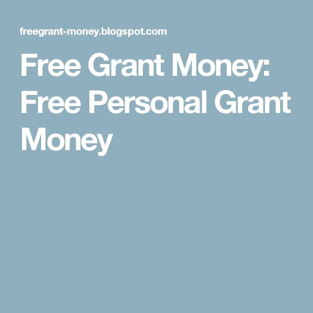 Free Grant Money: Free Personal Grant Money