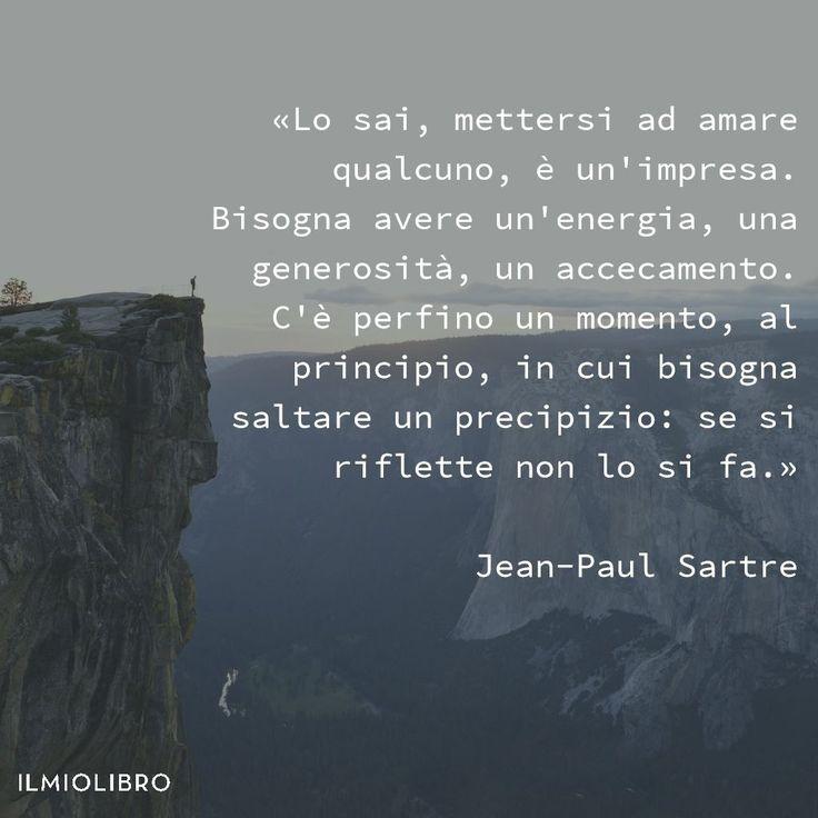 Jean-Paul Sartre Verità Amore Coraggio Istinto Energia Generosità