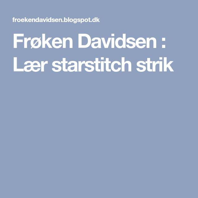 Frøken Davidsen : Lær starstitch strik