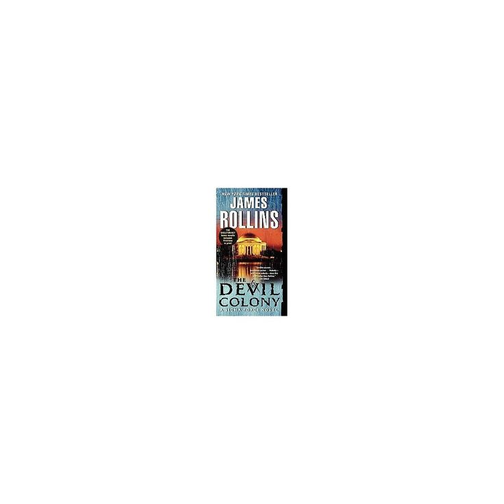 The Devil Colony ( Sigma Force) (Reprint) (Paperback) by James Rollins