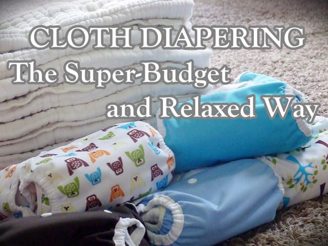 Cloth diapering the super budget and relaxed way (aka cheap & easy) part 1 (link to part 2 on page)