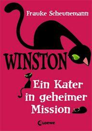 """Miau, ist das ein Spaß! Frauke Scheunemann landet mit """"Winston – Ein Kater in geheimer Mission"""" einen Volltreffer. @Loewe Verlag"""