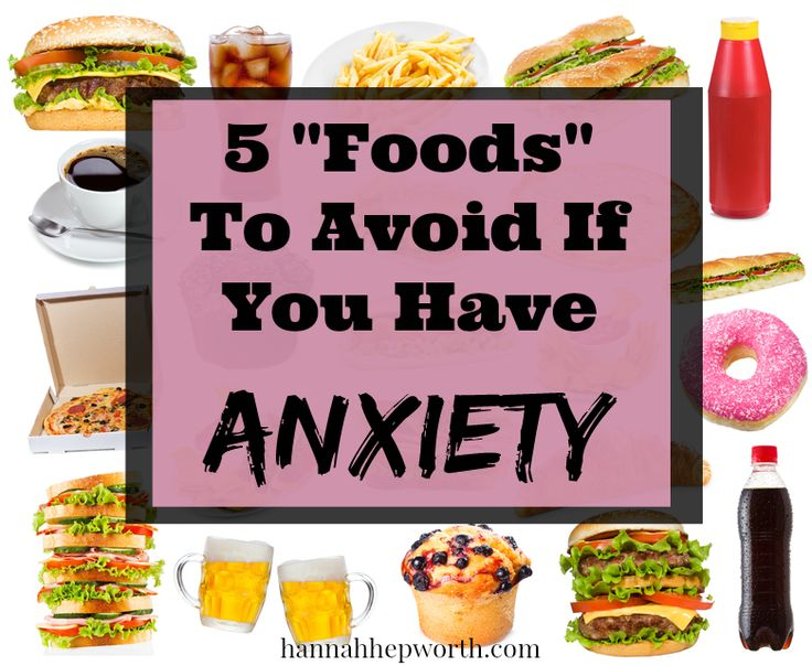 "5 ""Foods"" To Avoid If You Have Anxiety 