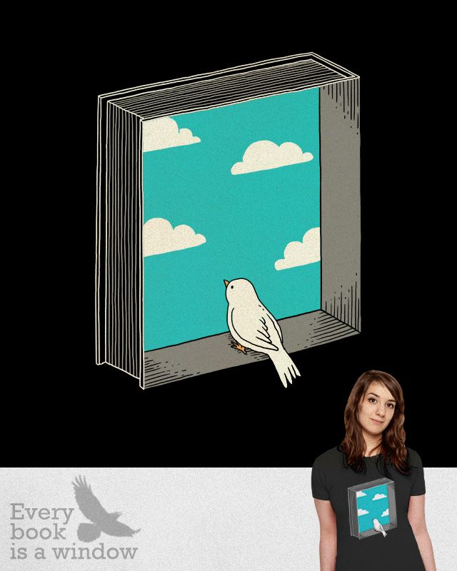 Every book is a window by ilovedoodle on Threadless