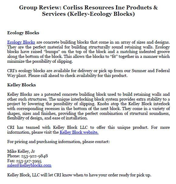 Group Review: Corliss Resources Inc Products & Services (Kelley-Ecology Blocks)- Ecology Blocks are concrete building blocks that come in an array of sizes and designs. They are the perfect material for building structurally sound retaining walls.
