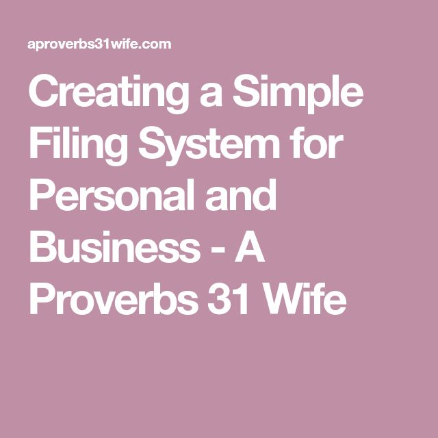 Creating a Simple Filing System for Personal and Business - A Proverbs 31 Wife