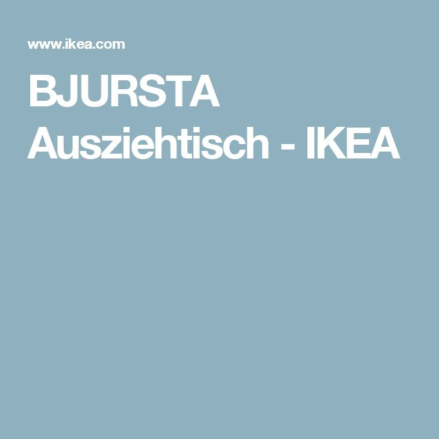 Ikea Esstisch Bjursta Erfahrung ~ 1000+ ideas about Ausziehtisch on Pinterest  Indian Furniture