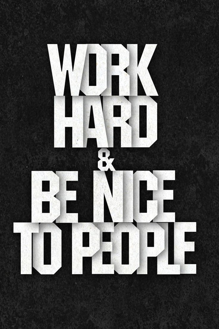Work hard and be nice: Work Hard, Be Nice, Life Lessons Quotes, Life Quotes Funnies, Poster, Inspire Quotes About Life, Inspirational Quotes About, People, Life Quotes Sayings
