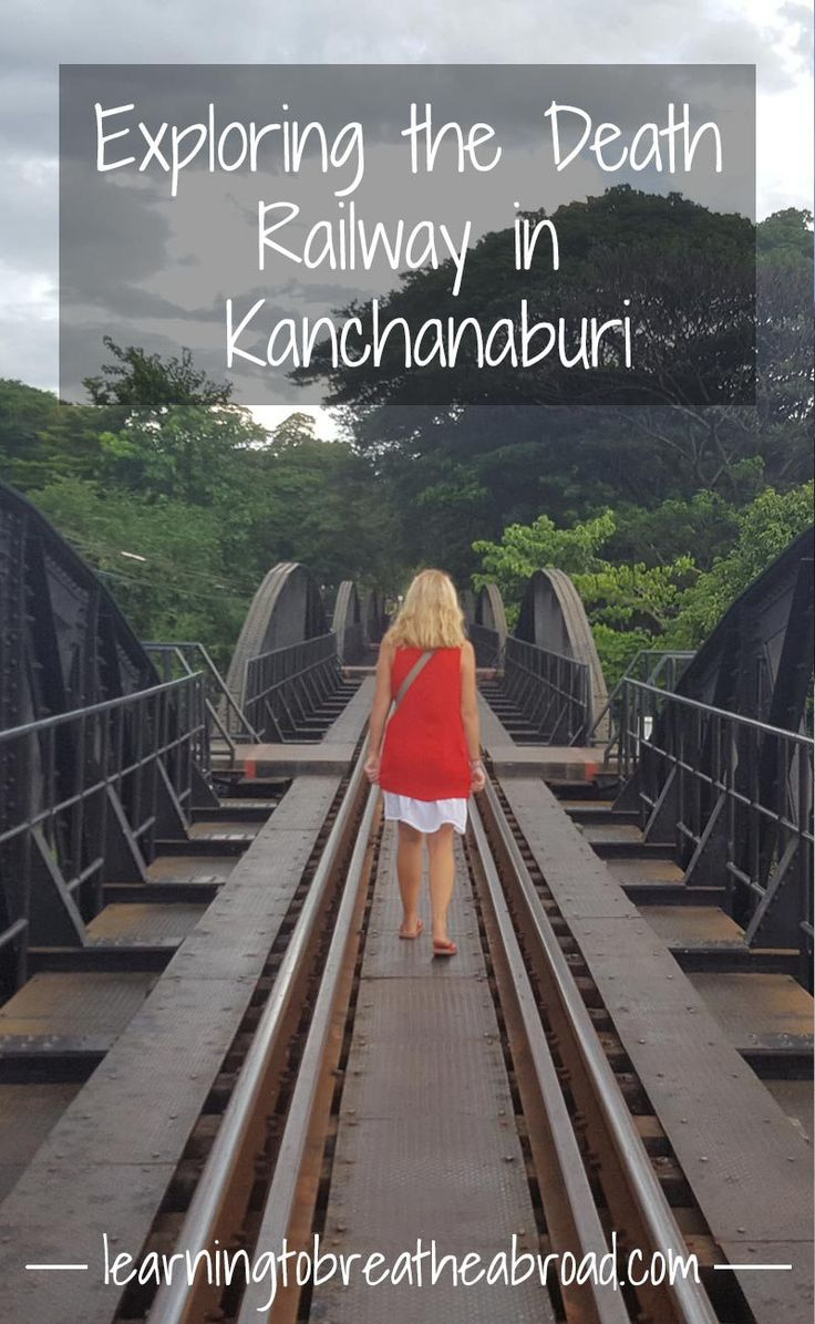 Exploring the Death Railway in Kanchanaburi | Kanchanaburi Travel | Thailand Travel | Things to do in Kanchanaburi | Bridge over River Kwai