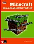 Minecraft som pedagogiskt verktyg  Datorspelande är en stor del av många elevers vardag. Om de inte spelar spel, så har de spel i tanken. Därför finns det en väldig kraft i att använda sig av spel i pedagogiken. Eleverna känner sig bekräftade ...