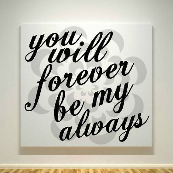 You Will Forever Be My Always - 14X14 - Ready To Hang - Acrylic Canvas Painting - Quote on Etsy, $40.00