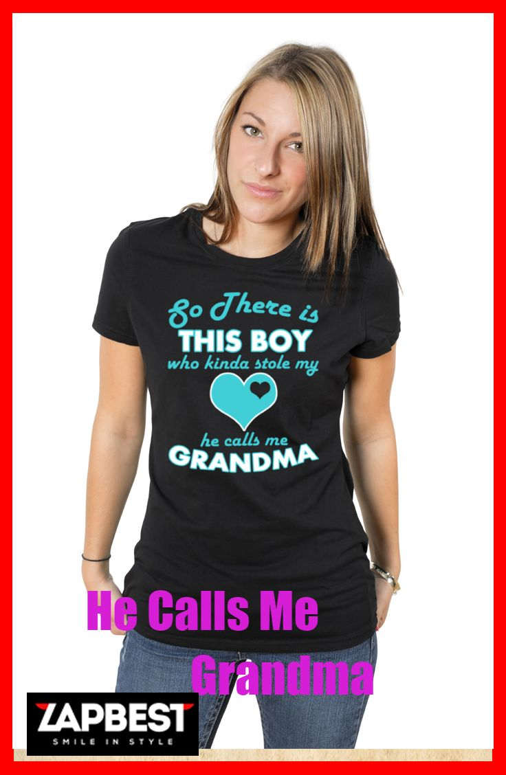 Quality Hoodies and tees..Click here  http://zapbest2.myshopify.com/products/he-calls-me-grandma Made just for you! Printed in USA Fast Shipping! In Stock. Can Ship
