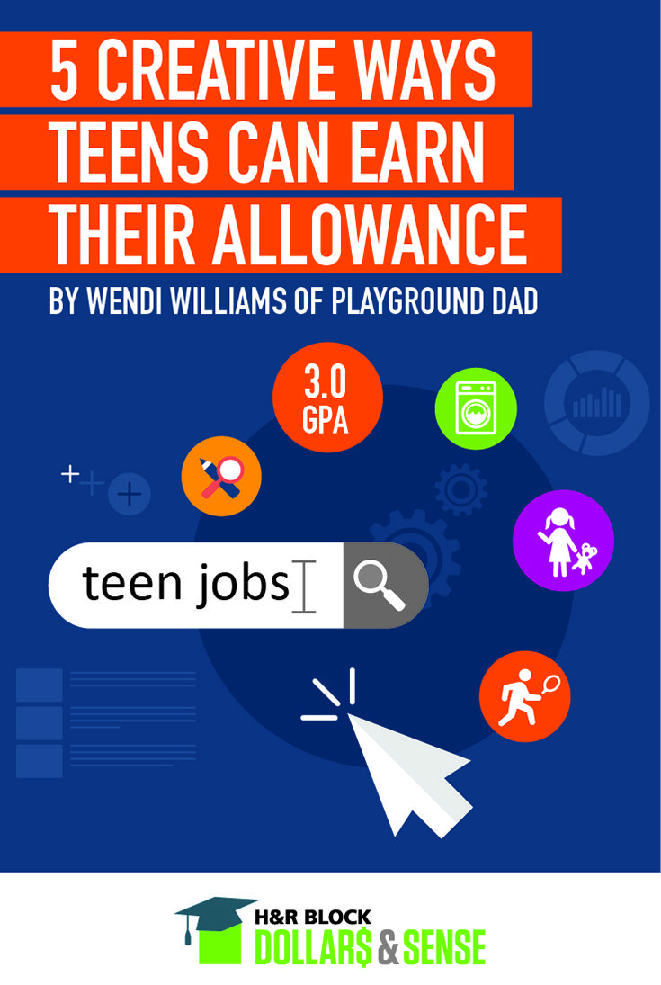 best images about teaching about money h r block dollars 5 creative ways teens can earn their allowance by wendi williams of playgrounddad money