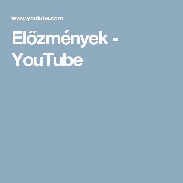 Előzmények  - YouTube