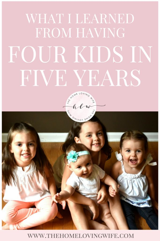 I'm giving up some of my best insights and parenting tips as a crazy mom who gave birth to four daughter in just 5 years!