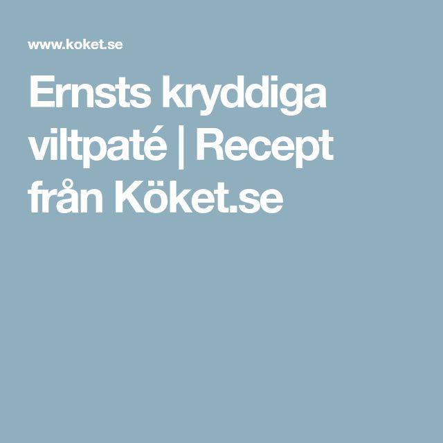 Ernsts kryddiga viltpaté | Recept från Köket.se