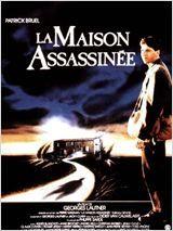 La Maison assassinée  Date de sortie février 1988   Réalisé par Georges Lautner Avec Patrick Bruel, Anne Brochet, Jean-Pierre Sentier