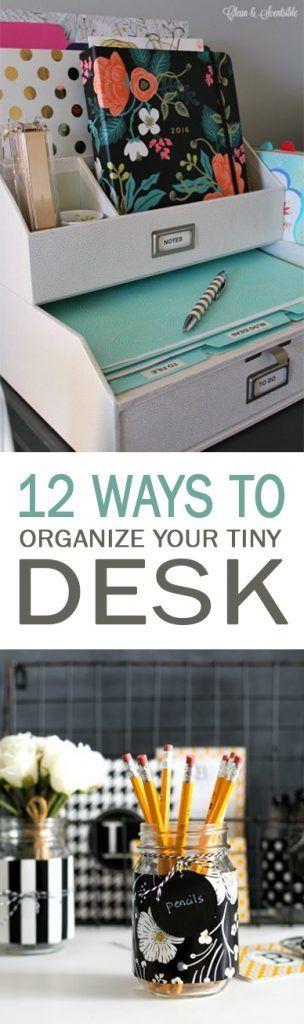 12 Ways to Organize Your Tiny Desk - 101 Days of Organization