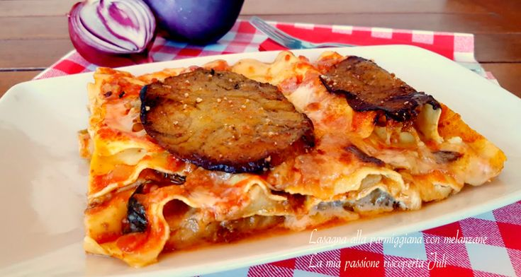 Lasagna+alla+parmigiana+con+melanzane