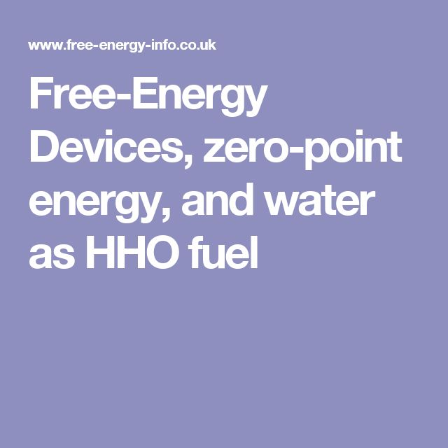 Free-Energy Devices, zero-point energy, and water as HHO fuel