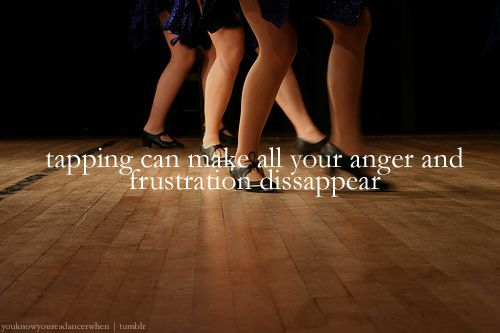 Tapping can make all your anger and frustration disappear (celticdevil90).