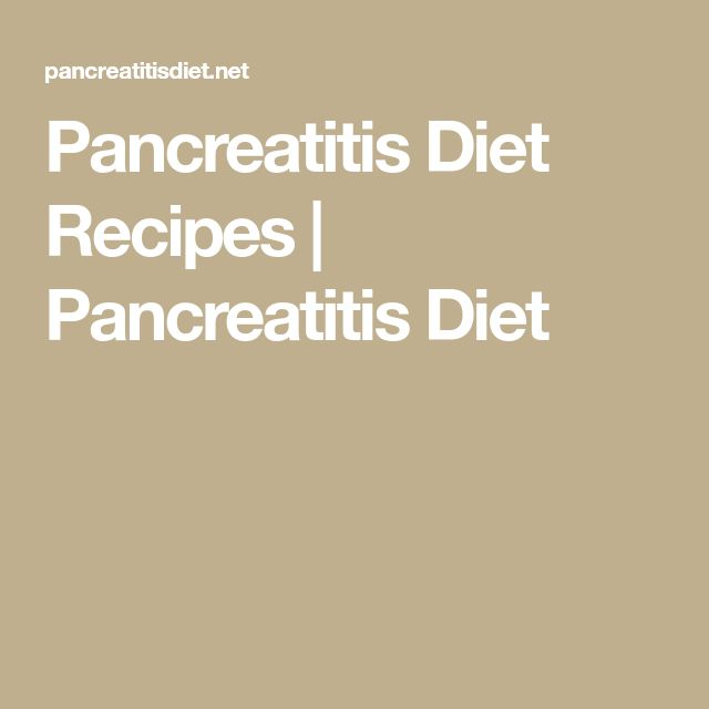 Pancreatitis Diet Recipes | Pancreatitis Diet