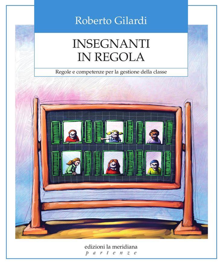 Insegnanti in regola. Regole e competenze per la gestione della classe by edizioni la meridiana - issuu