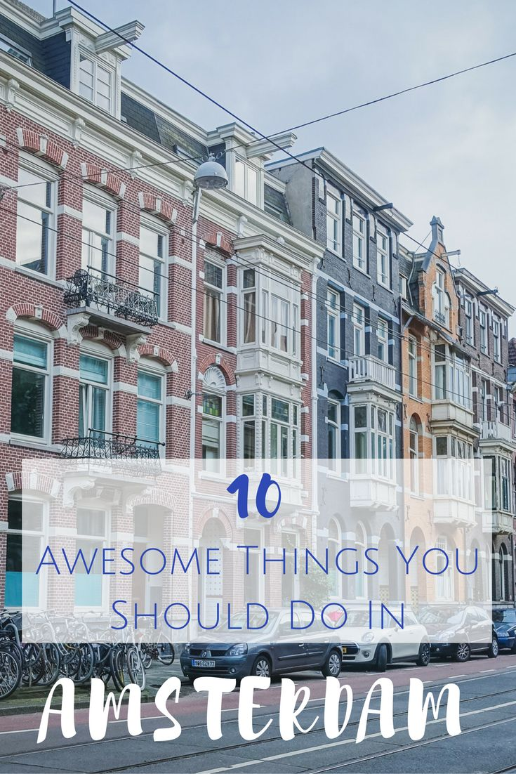 Ten things that you should do when traveling to Amsterdam