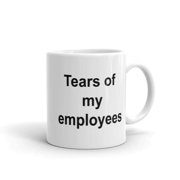 Tears of my employees Mug //FREE Shipping //     #tshirtquotes
