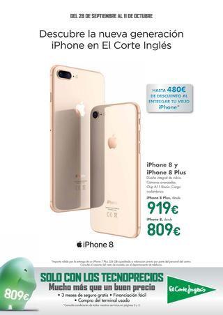 Iphone 8  y  Iphone 8 plus en el Corte Inglés -  Descubre la nueva generación iPhone en El Corte Inglés válido del 28 de septiembre al 11 de octubre. IPhone 8 (809€) y Iphone 8 plus (919€), diseño integral de vidrio. Cámaras avanzadas. Chip A11 Bionic. Carga Inalámbrica. Fundas iPhone 8 en Amazon                                                ... Eliminar término: Iphone Iphone #CatálogosElCorteInglés, #Catálogosonline  #Apple, #Iphone Ver en la web : https