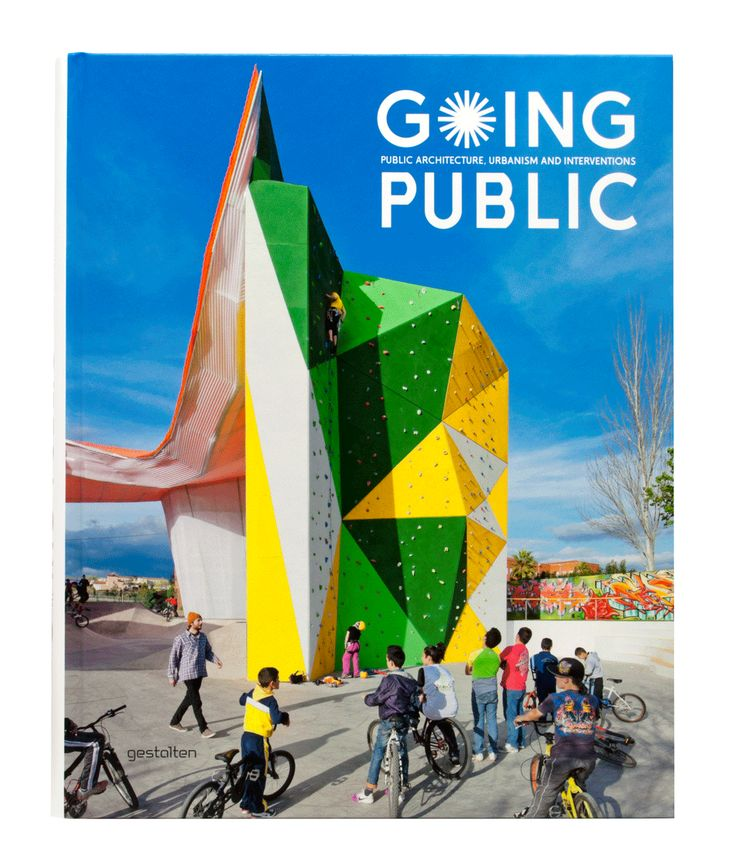 Going public Public architecture, urbanism and interventions