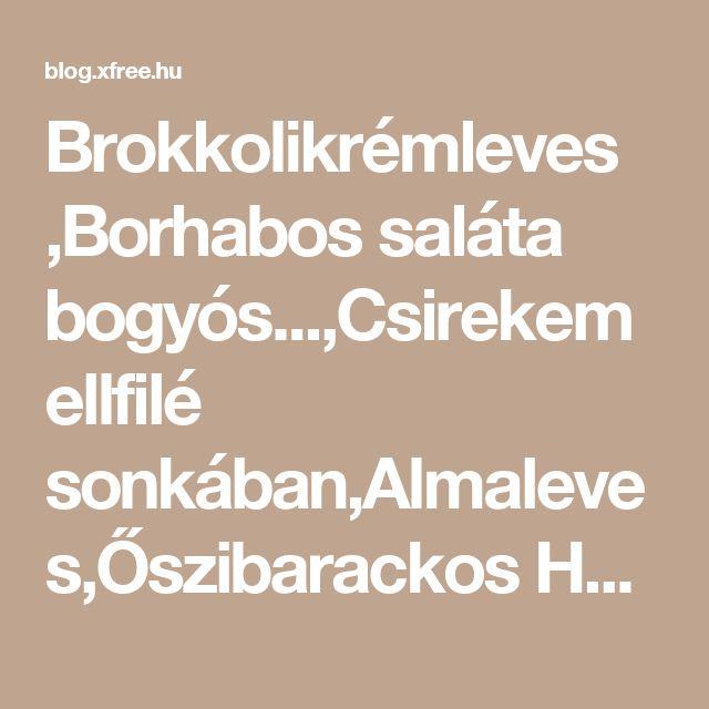 Brokkolikrémleves ,Borhabos saláta bogyós...,Csirekemellfilé sonkában,Almaleves,Őszibarackos Hűsítő,Sváb kovászos uborka recept:,Afrikai Harcsa Salátával,Pórés Rizstál,Finom Vegyes Sali,Vadas könnyedén, - 1vargaildyko Blogja - # A Nap Képe!,# A Természet Csodái,# Állatvilág képekben,# Ámulatba Ejtő Fotók :))),# Angyalkáim, Tündéreim!,# Angyalok-Tündérek,# Csodálatos Mandalák,# Érdekes-szép képek vegyesen,# Gyönyörű Tájképek :),# Ídézetes, verses  képek,# Indiánok élete képekben,# Káprázatos…