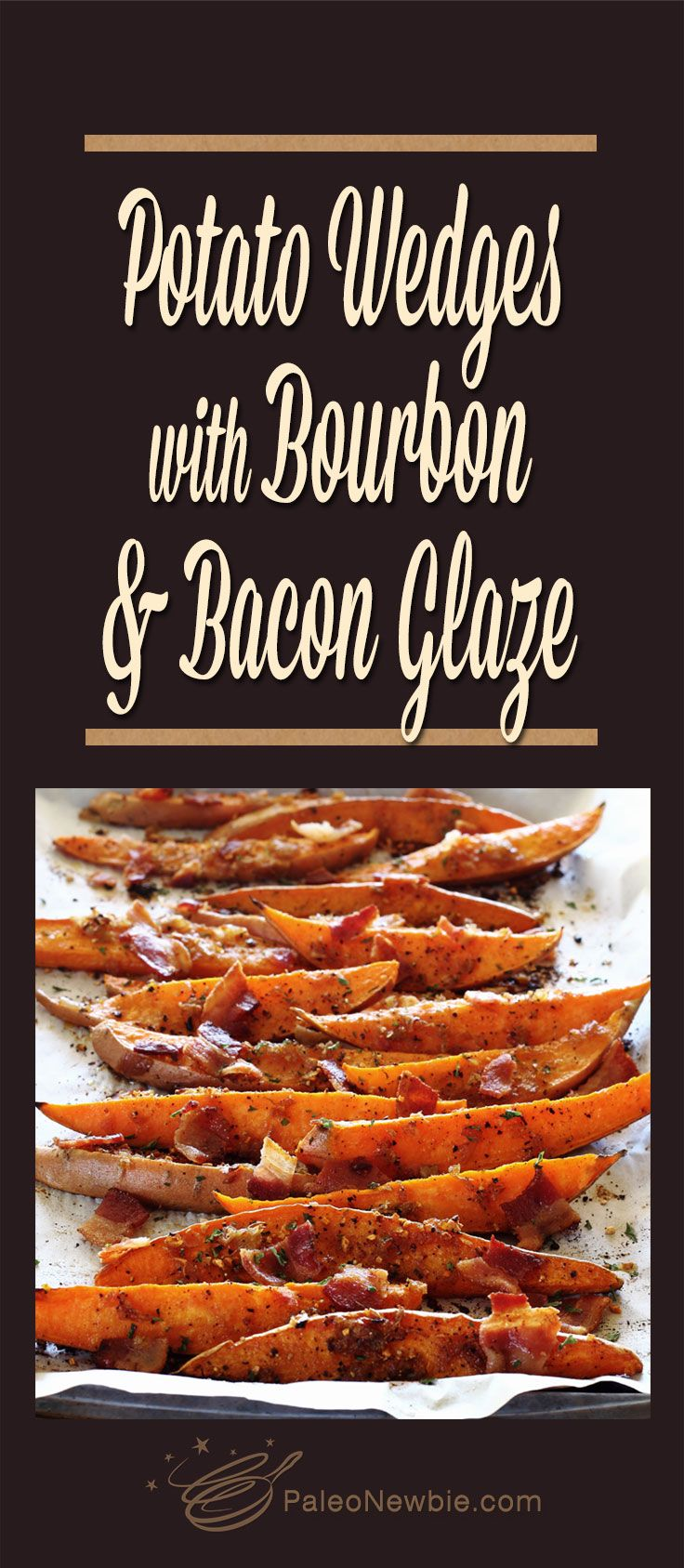 Old-fashioned roasted potato wedges served a little fancier with a savory bourbon and bacon sauce.
