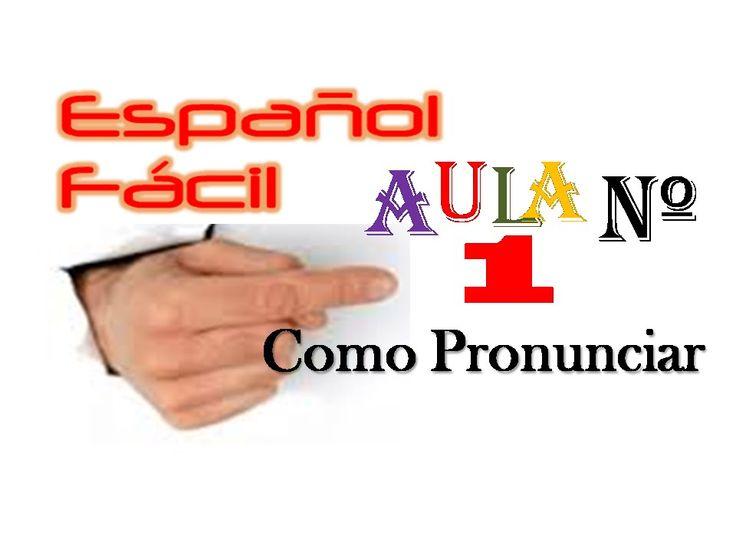 Aprender Espanhol, Curso de espanhol online, como pronunciar