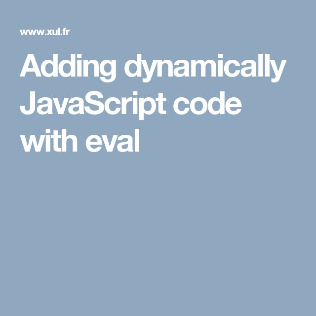 Adding dynamically JavaScript code with eval