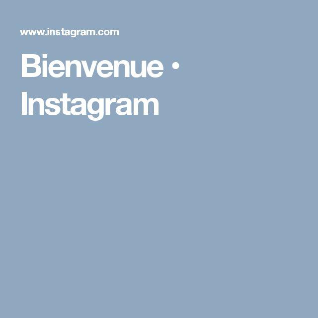 Bienvenue • Instagram