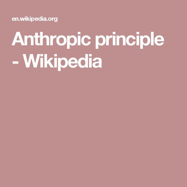 Anthropic principle - Wikipedia
