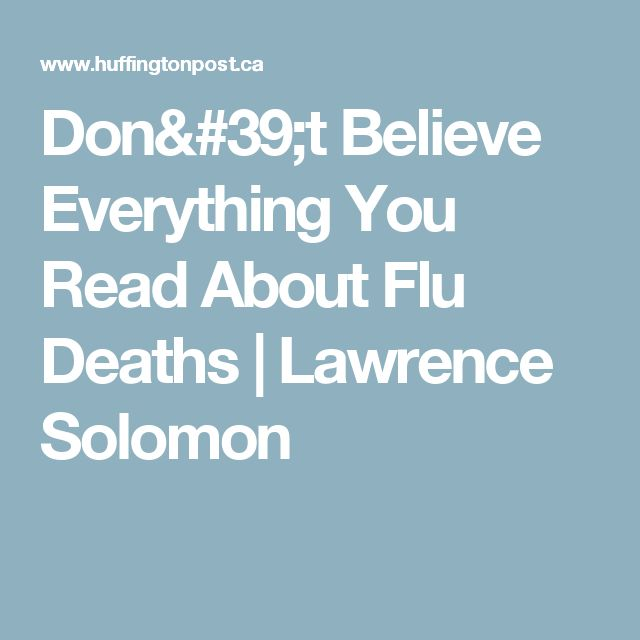 Don't Believe Everything You Read About Flu Deaths | Lawrence Solomon