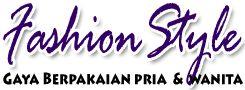 Fashion Style Pria dan Wanita Men and Women, Kumpulan Fashion Terlengkap dan tersaji disini
