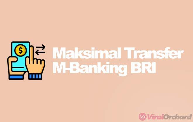 Batas Maksimal Transfer M Banking Bri Mobile Perbankan Pemerintah Keuangan