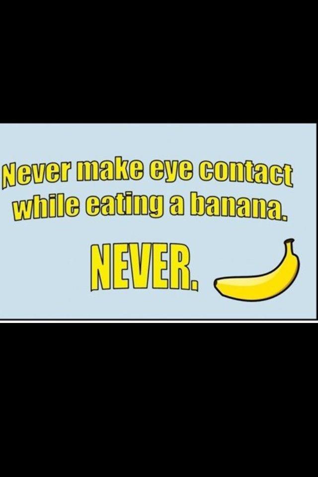 Eye Contact & banana's ;)