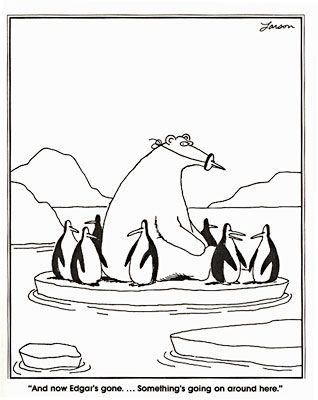 Gary Larson (and yes, I know there are no polar bears in the antarctic and no penguins in the arctic - still funny)