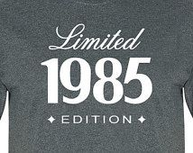 30th Birthday Gift For Him Her 1985 Limited Edition Mens Womens T shirt Funny Shirt Custom Personalized Birthday Present Turning 30