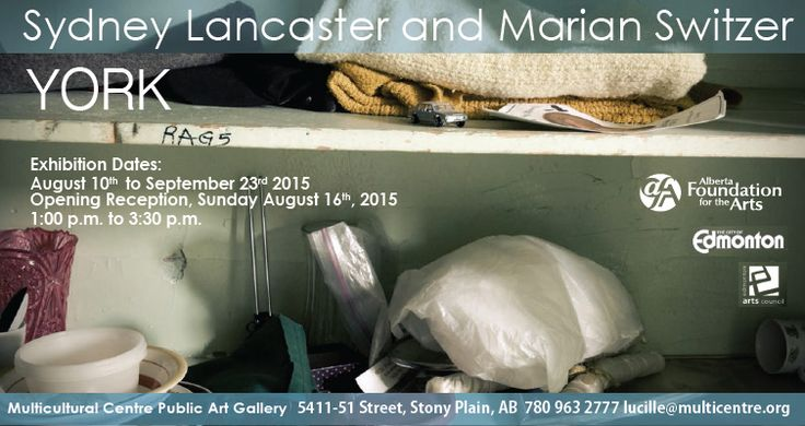 Sydney Lancaster and Marian Switzer YORK Exhibition Dates: August 10th to October 9th 2015 Opening Reception, Sunday August 16th, 2015 1:00 p.m. to 3:30 p.m. Check out this article recently published in the Edmonton Journal http://www.edmontonjournal.com/Artists+hope+show+both+sides+Edmonton+notorious+York+Hotel/11280264/story.html Multicultural Centre Public Art…