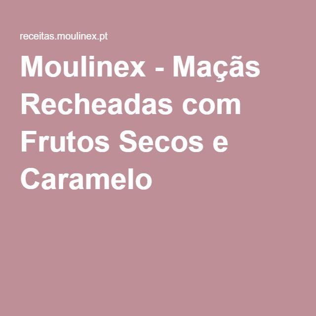 Moulinex - Maçãs Recheadas com Frutos Secos e Caramelo