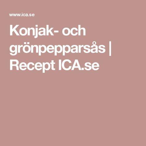 Konjak- och grönpepparsås   Recept ICA.se