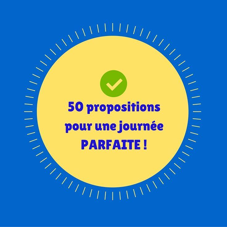 Voici mes 50 propositions pour transformer positivement vos journées (et votre vie).