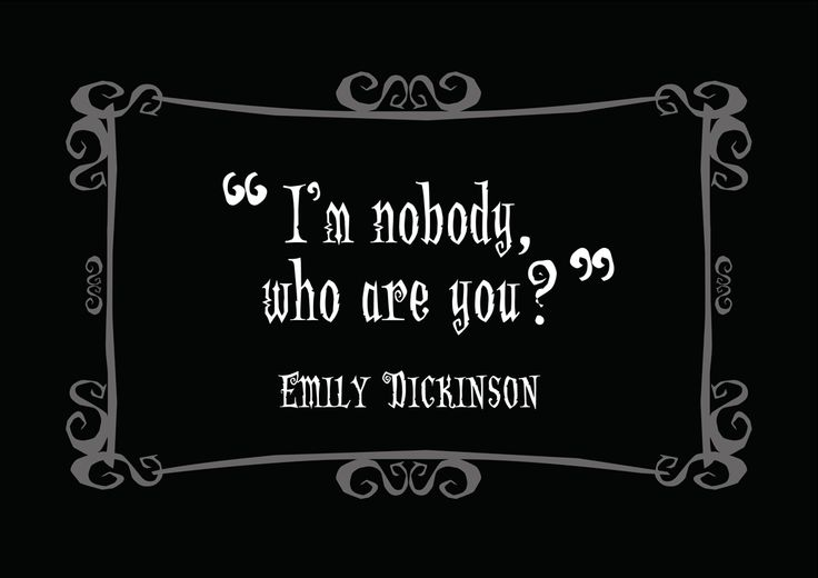 """""""I'm nobody, who are you?""""--Emily Dickinson   Little Gothic Horrors: Delightfully Dark Quotes"""