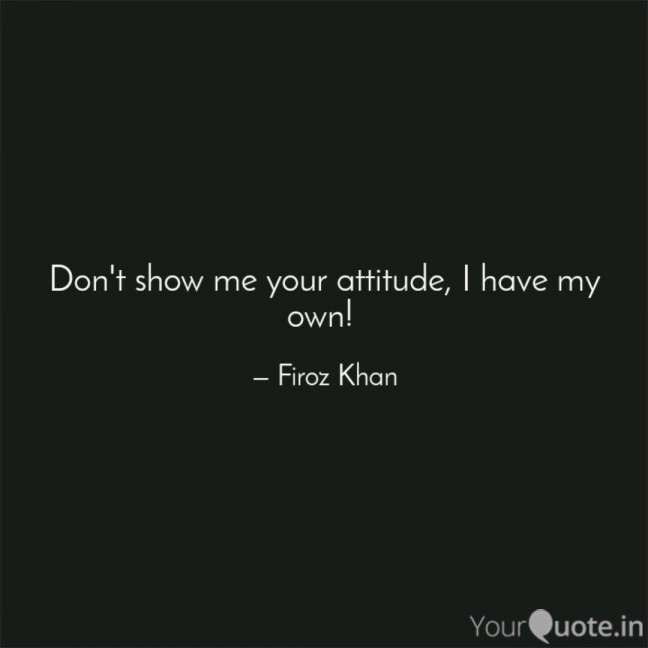18 Don 039 T Show Me Your Attitude Quotes Attitude Quotes Hater Quotes Funny Quotes About Haters